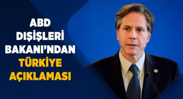 ABD Dışişleri Bakanı'ndan 'Türkiye' açıklaması