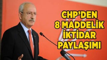 CHP'den 8 maddelik iktidar paylaşımı