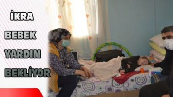 İkra Bebek yardım bekliyor