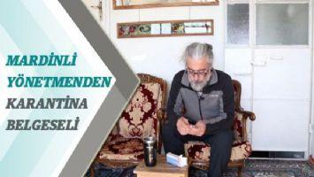 Mardinli yönetmenden karantina belgeseli
