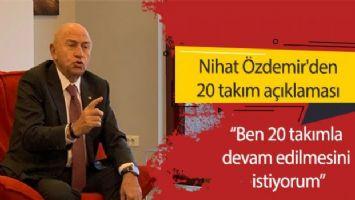 Nihat Özdemir'den 20 takım açıklaması