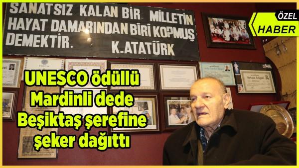 UNESCO ödüllü Mardinli dede Beşiktaş şerefine şeker dağıttı (Özel Haber)